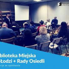 Biblioteka Miejska w Łodzi kontynuuje dobrą współpracę z Radami Osiedli